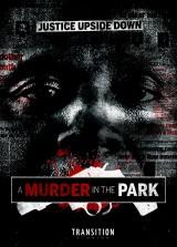 Review: A Murder in the Park, 2015, dir. Christopher S. Rech & BrandonKimber
