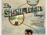 Review: Big Significant Things, 2015, dir. Bryan Reisberg