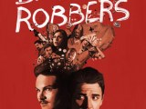 Review: Band of Robbers, 2016, dir. Aaron Nee & Adam Nee
