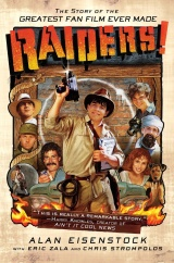 Review: Raiders!: The Story Of The Greatest Fan Film Ever Made, 2016, dir. Jeremy Coon & Tim Skousen