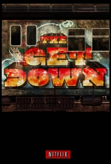 "TV Review: The Get Down, 1.07 & 1.08, ""Unfold Your Own Myth""/""The Beat Says, This Is the Way"""
