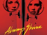 Review: Always Shine, 2016, dir. Sophia Takal