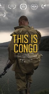 Review: This Is Congo, 2017, dir. Daniel McCabe