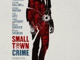 Review: Small Town Crime, 2018, dir. Eshom Nelms & IanNelms