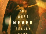Review: You Were Never Really Here, 2018, dir. LynneRamsay