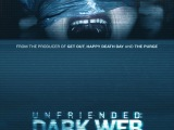 """""""Unfriended: Dark Web Is Too Real For Its OwnGood"""""""