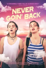 """'Never Goin' Back' Is One Of The Raunchiest, Most Satisfying Comedies In Years"""