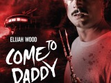 """'Come to Daddy' For Violence, Humor And A Lesson In Male Abandonment Issues"""